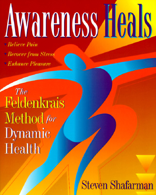 Awareness Heals By Shafarman, Steven