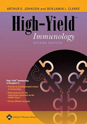 High-Yield Immunology By Johnson, Arthur G./ Clarke, Benjamin L., Ph.D.
